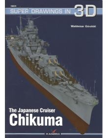 The Japanese Cruiser Chikuma, Super Drawings in 3D No 34, Kagero