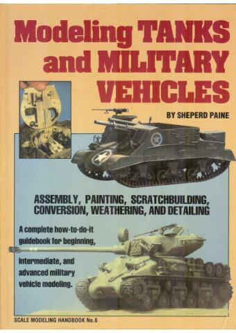 Modeling Tanks and Military Vehicles, Sheperd Paine
