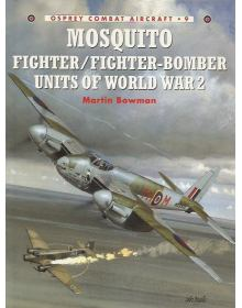 Mosquito Fighter / Fighter-Bomber Units of World War 2, Combat Aircraft No 9, Osprey