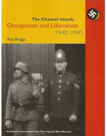 The Channel Islands: Occupation and Liberation