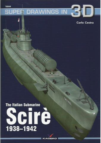The Italian Submarine Scire, Super Drawings in 3D No 44, Kagero