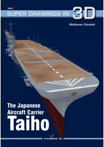 The Japanese Aircraft Carrier Taiho, Super Drawings in 3D No 41, Kagero