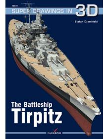 The Battleship Tirpitz, Super Drawings in 3D No 38, Kagero