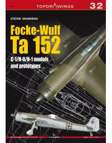 Focke-Wulf Ta 152 C-1/H-0/H-1 Models and Prototypes, TopDrawings 32, Kagero