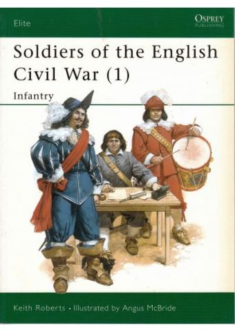 Soldiers of the English Civil War (1), Elite No 25, Osprey