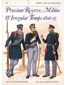 Prussian Reserve, Militia and Irregular Troops 1806-15, Men at Arms No 192, Osprey