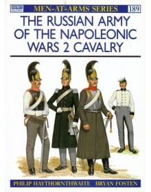 The Russian Army of the Napoleonic Wars 2 Cavalry, Men at Arms No 189, Osprey