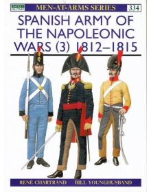 Spanish Army of The Napoleonic Wars (3) 1812-1815, Men at Arms No 334, Osprey