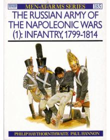 The Russian Army of the Napoleonic Wars (1): Infantry, 1799-1814, Men at Arms No 185, Osprey