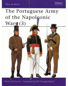 The Portuguese Army of the Napoleonic Wars (3), Men at Arms No 358, Osprey