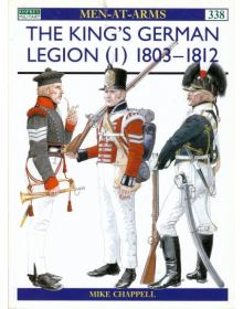 The King's German Legion (1) 1803-1812, Men at Arms No 338, Osprey
