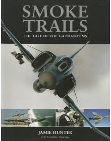 Smoke Trails: The Last of the F-4 Phantoms