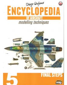 Encyclopedia of Aircraft Modelling Techniques Vol 5: Final Steps, Ammo of Mig Jimenez