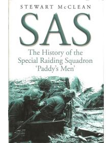SAS: The History of the Special Raiding Squadron ''Paddy's Men''