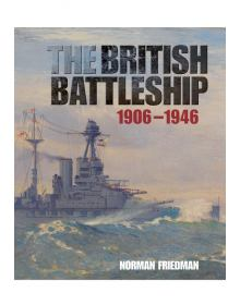 The British Battleship 1906-1946, Norman Friedman