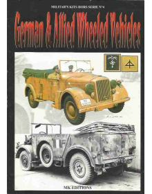 German & Allied Wheeled Vehicles, Militar's Kits Hors Serie No 4