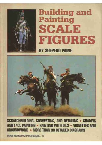 Building and Painting Scale Figures, Sheperd Paine