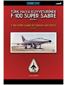 F-100 Super Sabre in Turkish Air Force - Volume 2