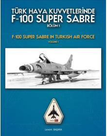 F-100 Super Sabre in Turkish Air Force - Volume 1