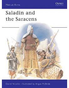 Saladin and the Saracens, Men at Arms No 171