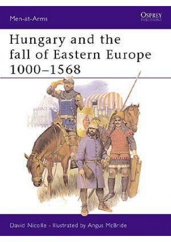 Hungary and the fall of Eastern Europe 1000–1568, Men at Arms 195