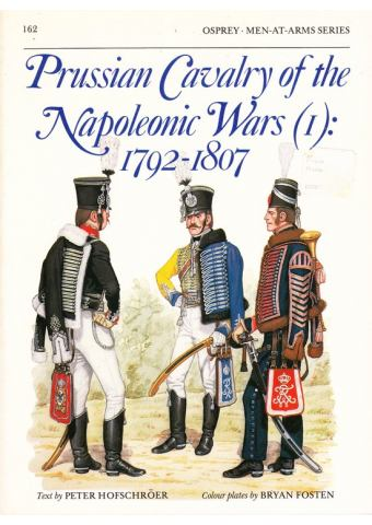 Prussian Cavalry of the Napoleonic Wars (1): 1792–1807, Men at Arms No 162