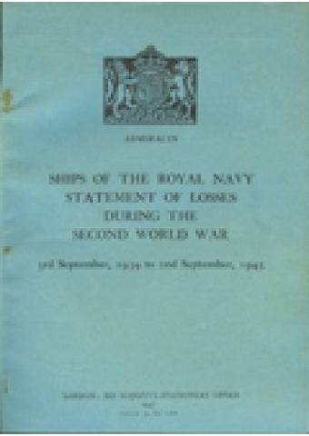 Ships of the Royal Navy Statement of Losses During the Second World War
