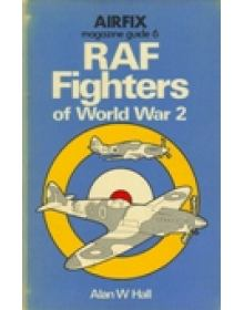 RAF FIGHTERS OF WW2 (AIRFIX MAGAZINE GUIDE 6)