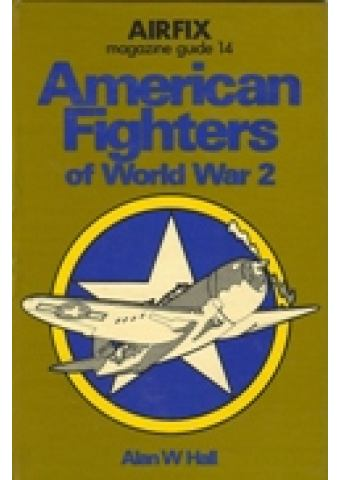 AMERICAN FIGHTERS OF WW2 (AIRFIX MAGAZINE GUIDE 14)