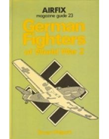 GERMAN FIGHTERS OF WW2     (AIRFIX MAGAZINE GUIDE 2)