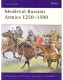 MEDIEVAL RUSSIAN ARMIES 1250 - 1500