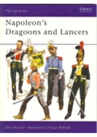 Napoleon's Dragoons and Lancers, Men at Arms No 55, Osprey Publishing