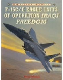 F-15C/E Eagle Units of Operation IRAQI FREEDOM, Combat Aircraft no 47, Osprey Publishing