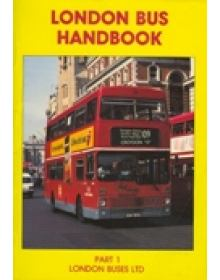 LONDON BUS HANDBOOK Part 1: LONDON BUSES LTD