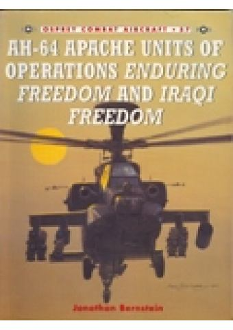 AH-64 Apache Units of Operations ENDURING FREEDOM and IRAQI FREEDOM, Combat Aircraft no 57, Osprey Publishing