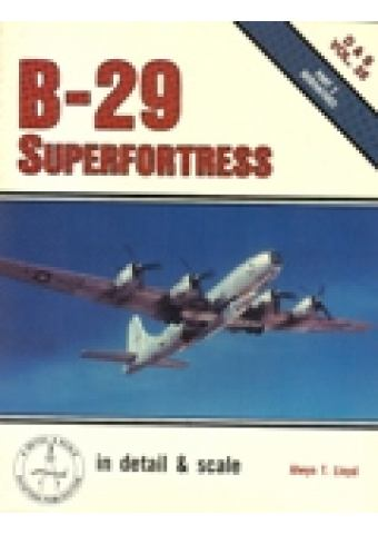 B-29 SUPERFORTRESS IN DETAIL & SCALE,PART 2: DERIVATIVES