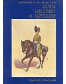 THE HISTORY OF THE DRESS OF THE ROYAL REGIMENT OF ARTILLERY, 1625 - 1897