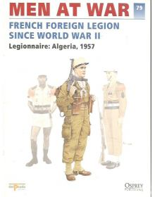 French Foreign Legion Since World War II, Men at War No 79, DelPrado / Osprey