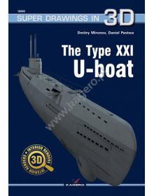 The Type XXI U-Boat, Super Drawings in 3D No 60, Kagero