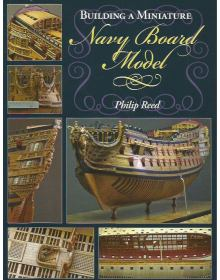 Building a Miniature Navy Board Model, Philip Reed