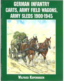 German Infantry Carts, Army Field Wagons, Army Sleds, Schiffer