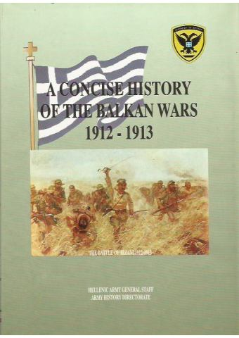 A Concise History of the Balkan Wars 1912 – 1913