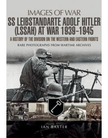 SS Leibstandarte Adolf Hitler (LSSAH) at War 1939 - 1945 (Images of War)
