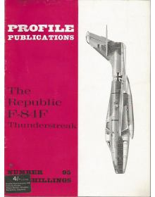 The Republic F-84F Thunderstreak, Profile Publications Number 95