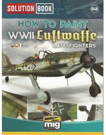 How to Paint WWII Luftwaffe Late Fighters, Solution Book 02, AMMO