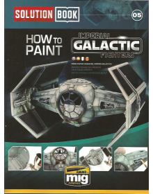 How to Paint Imperial Galactic Fighters Solution Book, AMMO