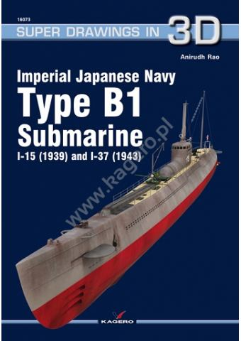Imperial Japanese Navy Type B-1 Submarine, Super Drawings in 3D No 73, Kagero