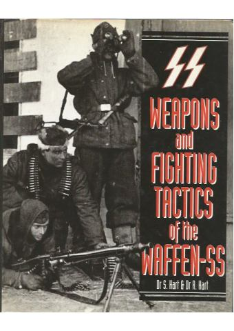 Weapons and Fighting Tactics of the Waffen SS