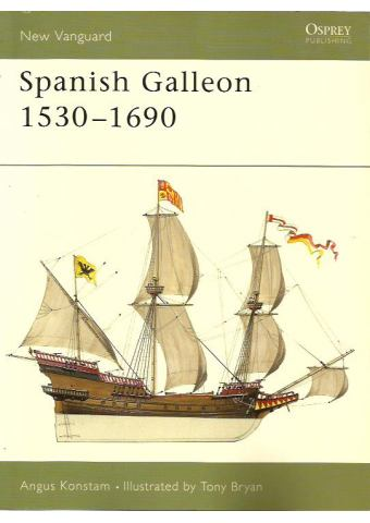 Spanish Galleon 1530–1690, New Vanguard 96, Osprey
