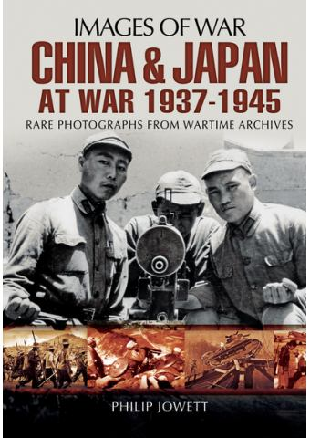 China and Japan at War 1937 - 1945 (Images of War)